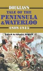 Douglas's tale of the Peninsula and Waterloo
