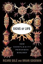 Signs of life : how complexity pervades biology