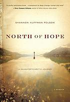 North of hope : a daughter's Arctic journey