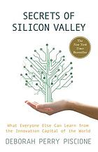 Secrets of Silicon Valley : what everyone else can learn from the innovation capital of the world