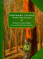 Ordinary things : poems from a walk in early spring