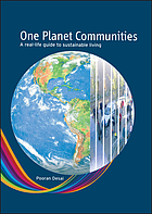 One planet communities : a real-life guide to sustainable living