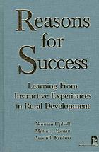 Reasons for success : learning from instructive experiences in rural development