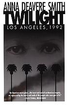 Twilight--Los Angeles, 1992 on the road : a search for American character
