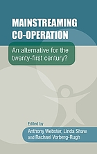 Mainstreaming co-operation : an alternative for the twenty-first century?