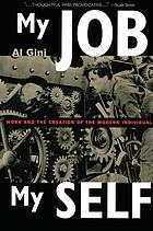 My job : my self : work and the creation of the modern individual
