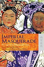 Imperial masquerade : the legend of princess Der Ling