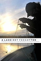 A land not forgotten : indigenous food security and land-based practices in northern Ontario