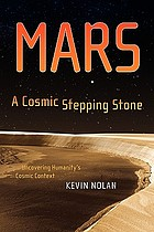 Mars, a cosmic stepping stone : uncovering humanity's cosmic context