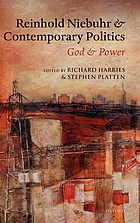 Reinhold Niebuhr and contemporary politics : God and power
