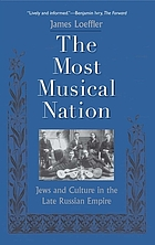 The most musical nation : Jews and culture in the late Russian empire