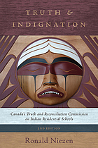 Truth and Indignation : Canada's Truth and Reconciliation Commission on Indian Residential Schools, Second Edition.