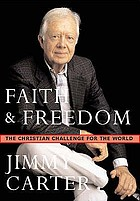 Faith and freedom : the Christian challenge for the world