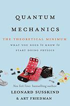 Quantum mechanics : the theoretical minimum