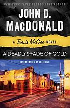 A deadly shade of gold : a Travis McGee novel
