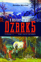A history of the OzarksnVolume 1, The old Ozarks