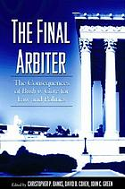 The final arbiter : the consequences of Bush v. Gore for law and politics