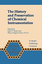 The History and preservation of chemical instrumentation : proceedings of the ACS Division of the History of Chemistry symposium held in Chicago, Ill., September 9-10, 1985