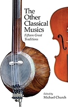 The other classical musics : fifteen great traditions