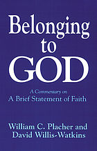 Belonging to God : a commentary on a brief statement of faith
