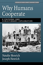 Why humans cooparate : a cultural and evolutionary explanation