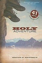 Holy adventure : 41 days of audacious living