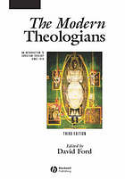 The modern theologians : an introduction to Christian theology since 1918.