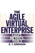 The agile virtual enterprise : cases, metrics, tools