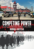 Competing power : landscapes of migration, violence and the state