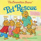 BERENSTAIN BEARS' PET RESCUE.