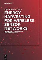 Energy Harvesting for Wireless Sensor Networks : Technology, Components and System Design