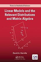 Linear Models and the Relevant Distributions and Matrix Algebra