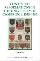 Contested reformations in the University of Cambridge, c.1535-84