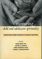 Nurturing child and adolescent spirituality : perspectives from the world's religious traditions
