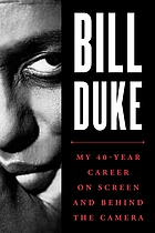 Bill Duke : my 40-year career on screen and behind the camera