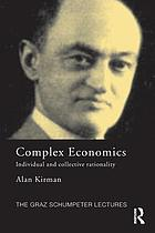 Complex economics : individual and collective rationality