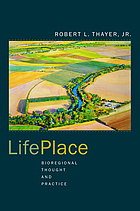 LifePlace : bioregional thought and practice
