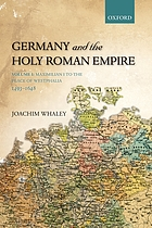 Germany and the Holy Roman Empire. Volume 1, From Maximilian I to the peace of Westphalia, 1493-1648