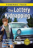 The lottery kidnapping : the ransom and murder of Graeme Thorne