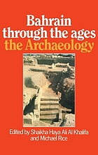 Bahrain through the ages : the archaeology