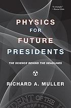 Physics for future presidents : the science behind the headlines