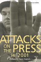 Attacks on the press in 2001 : a worldwide survey