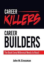 Career killers, career builders