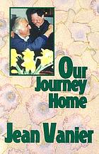 Our journey home : rediscovering a common humanity beyond our differences