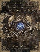 The grand grimoir of Cthulhu mythos magic