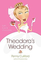 Theodora's wedding : faith, love, & chocolate