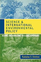 Science and international environmental policy : regimes and nonregimes in global governance