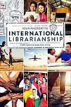 Your passport to international librarianship.