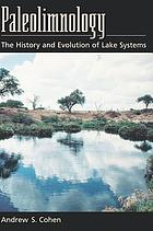 Paleolimnology : the history and evolution of lake systems