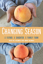 Changing season : a father, a daughter, a family farm